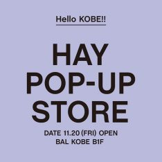 HAY POP-UP STORE KOBE 11.20(金)OPEN